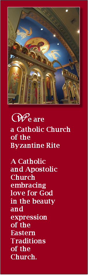 We are Catholic Church of the Byzantine Rite